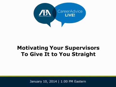 Video: Motivating Your Supervisors to Give It to You Straight