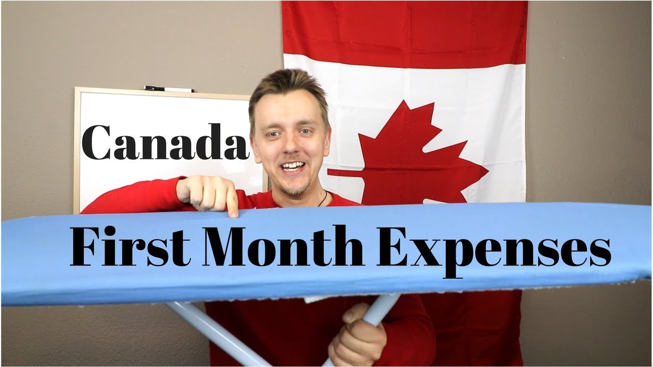 first month expenses in canada international students immigrants