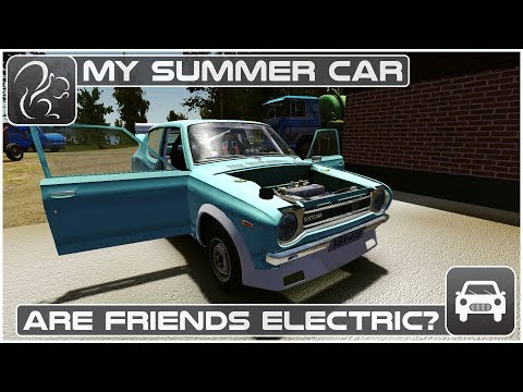 My Summer Car - Are Friends Electric?
