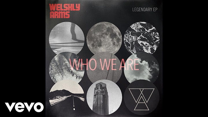welshly arms  who we are official audio