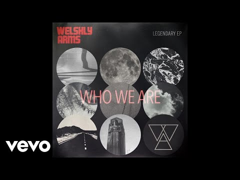 Welshly Arms - Who We Are (Official Video)