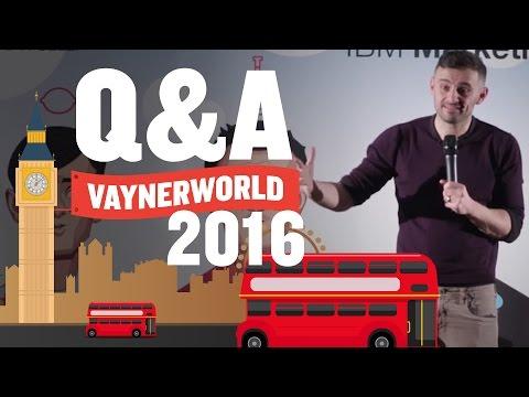 VaynerWorld Q&A Gary Vaynerchuk | London 2016