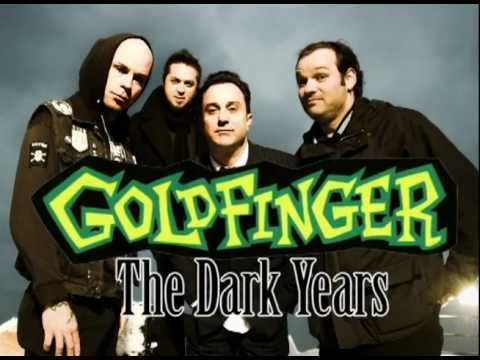 goldfinger the dark years trailer live here in your bedroom