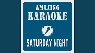 Saturday Night (Karaoke Version) (Originally Performed By Whigfield)