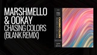 Marshmello x Ookay - Chasing Colors (Feat. Noah Cyrus) [Blank Remix]