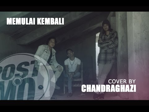 MEMULAI KEMBALI - MONITA TAHALEA (COVER BY CHANDRAGHAZI FT. EDO TYAS, & AAN)