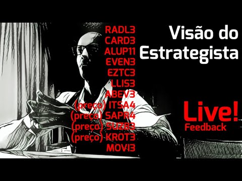010 Feedback - Visão do Estrategista - RADL3 CARD3 ALUP11 EVEN3 EZTC3 LLIS3 ABEV3 MOVI3 e mais