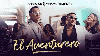Josimar & Yeison Jimenez - El Aventurero (Video Oficial)