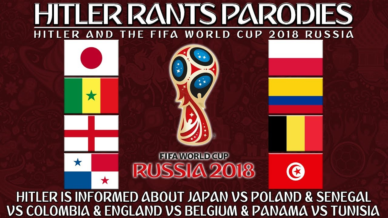 Hitler is informed about Japan Vs Poland Senegal Vs Colombia England Vs Belgium Panama Vs Tunisia