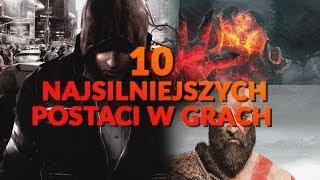 10 NAJSILNIEJSZYCH POSTACI W GRACH