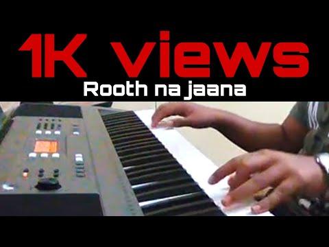 Rooth na jaana Piano Cover