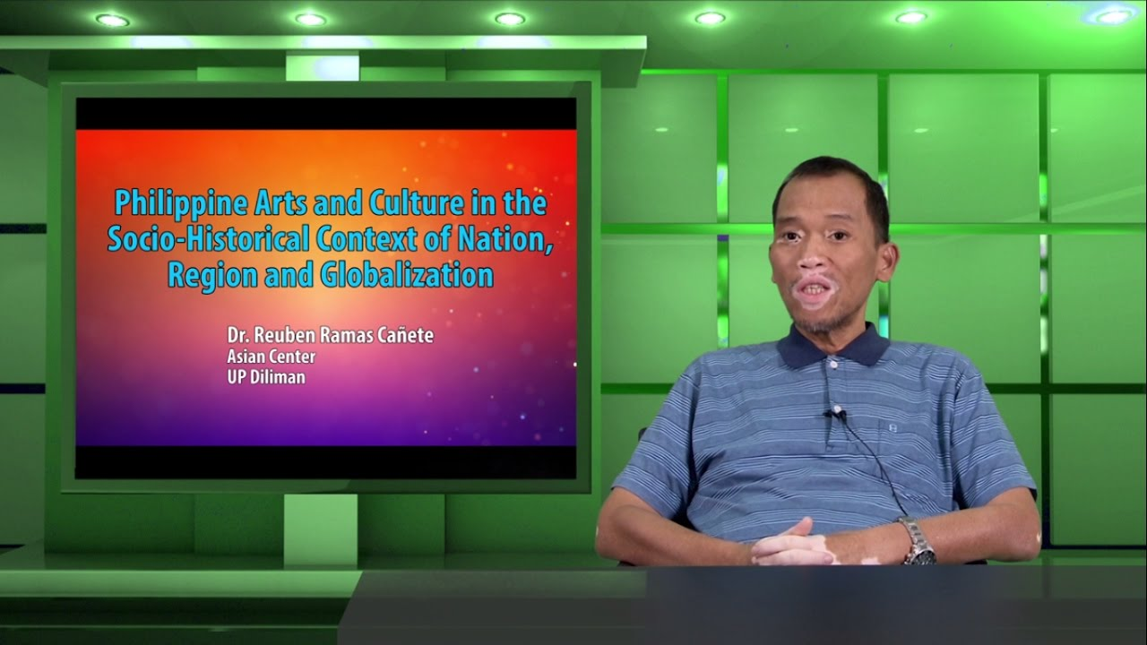 Philippine Arts & Culture in the Socio-Historical Context of Nation, Region & Globalization