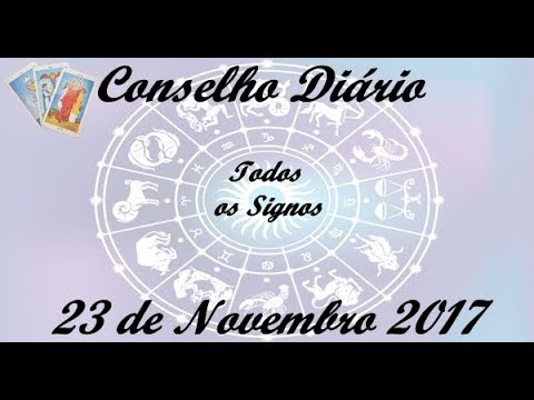 Conselho Diário 23 11 2017 Todos os Signos