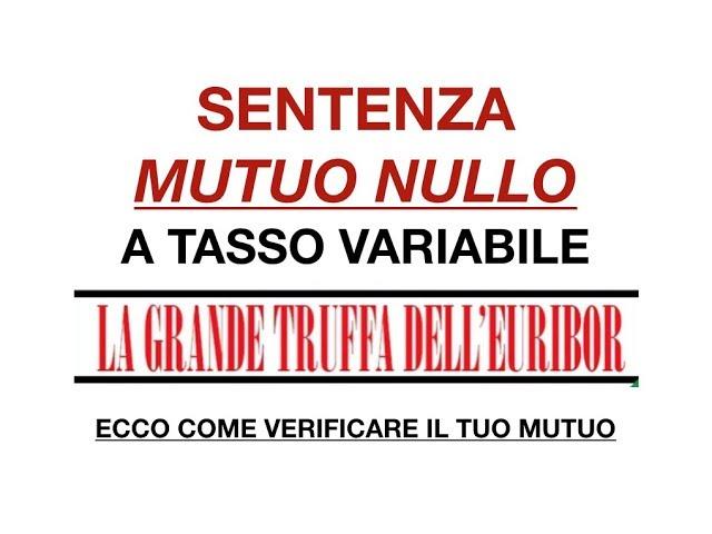 La sentenza: MUTUO NULLO E INTERESSI NON DOVUTI su mutui a tasso variabile con EURIBOR TRUFFA!