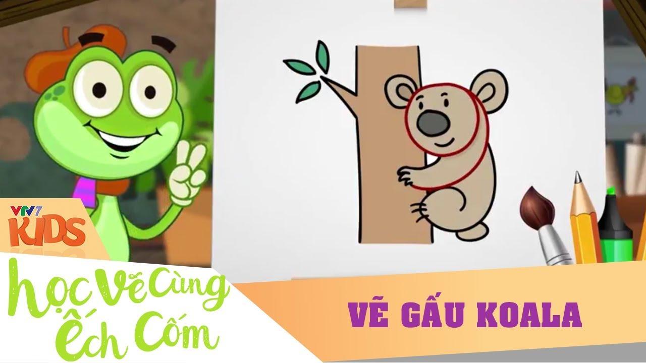 VTV7 | Học vẽ cùng Ếch cốm SS2 | Số 9: Vẽ Gấu Koala