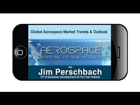 Global Aerospace Market Trends & Outlook - Jim Perschbach