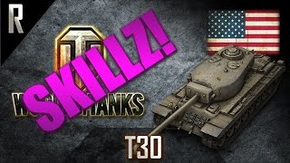 ► World of Tanks: Skillz - Learn from the best!  T30 #3