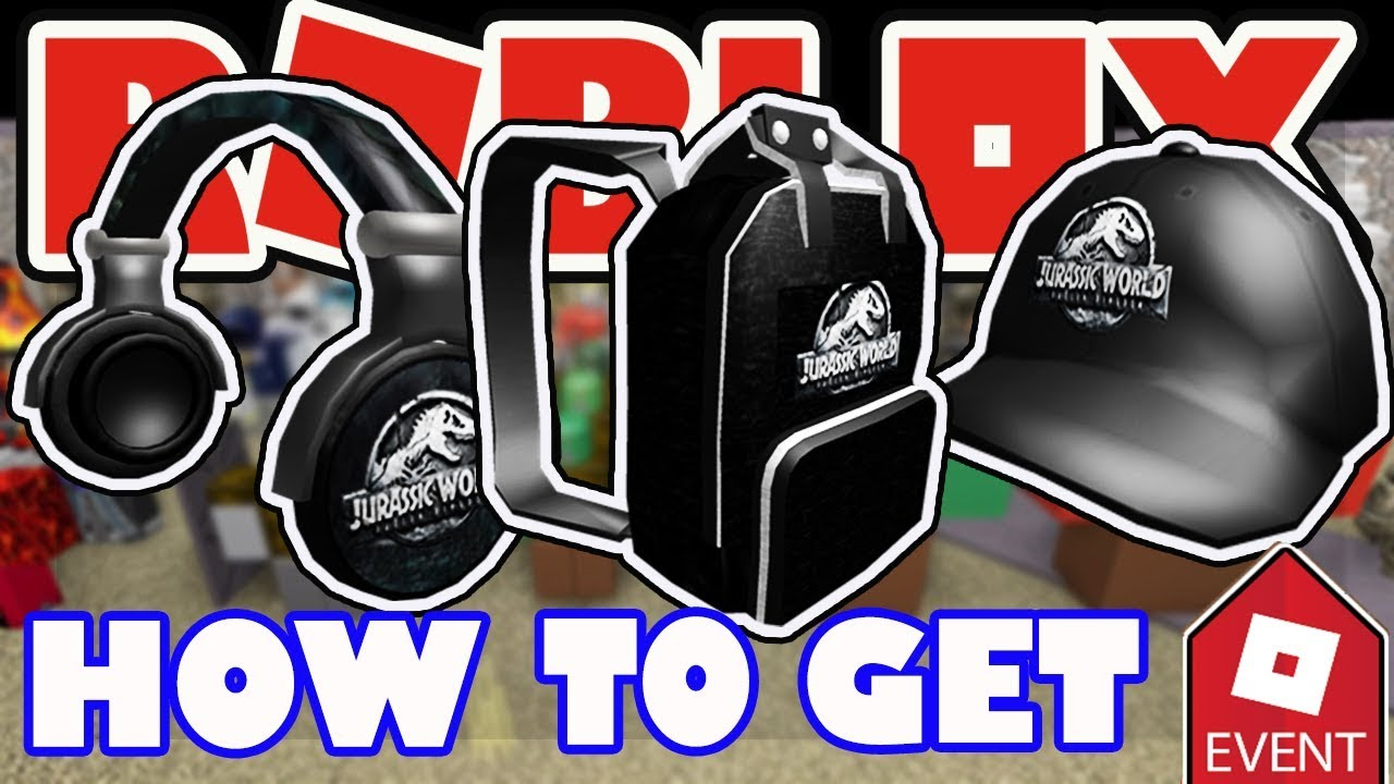 Event How To Get Jurassic World Headphones Cap And Backpack