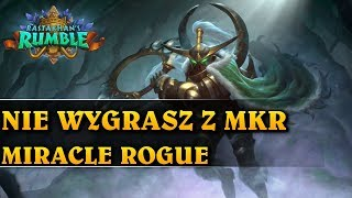 NIE WYGRASZ Z MKR - MIRACLE ROGUE - Hearthstone Decks (Rastakhan