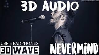 Dennis Lloyd - Nevermind | 3D Audio (Use Headphones)