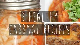 3 Easy & Healthy Cabbage Recipes | Soup, Slaw, Casserole