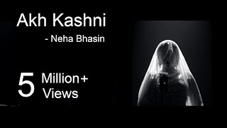 Download Hindi Video Songs - Akh Kashni - Neha Bhasin | Punjabi Folk Song