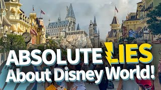 10 Complete Lies People Believe About Disney World!