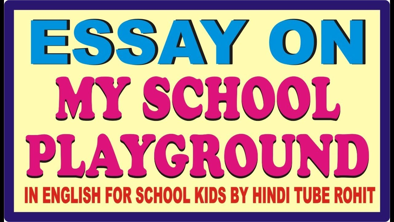 Essay With Thesis Statement Essay On My School Playground In English For School Kids By Hindi Tube Rohit Simple Essays In English also How To Make A Good Thesis Statement For An Essay Essay On My School Playground In English For School Kids By Hindi  Essay On English Teacher