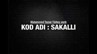 Muhammed Tayyar Türkeş : KOD ADI  SAKALLI