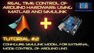 TUTORIAL #2 CONFIGURE SIMULINK MODEL FOR EXTERNAL MODE CONTROL OF ARDUINO UNO