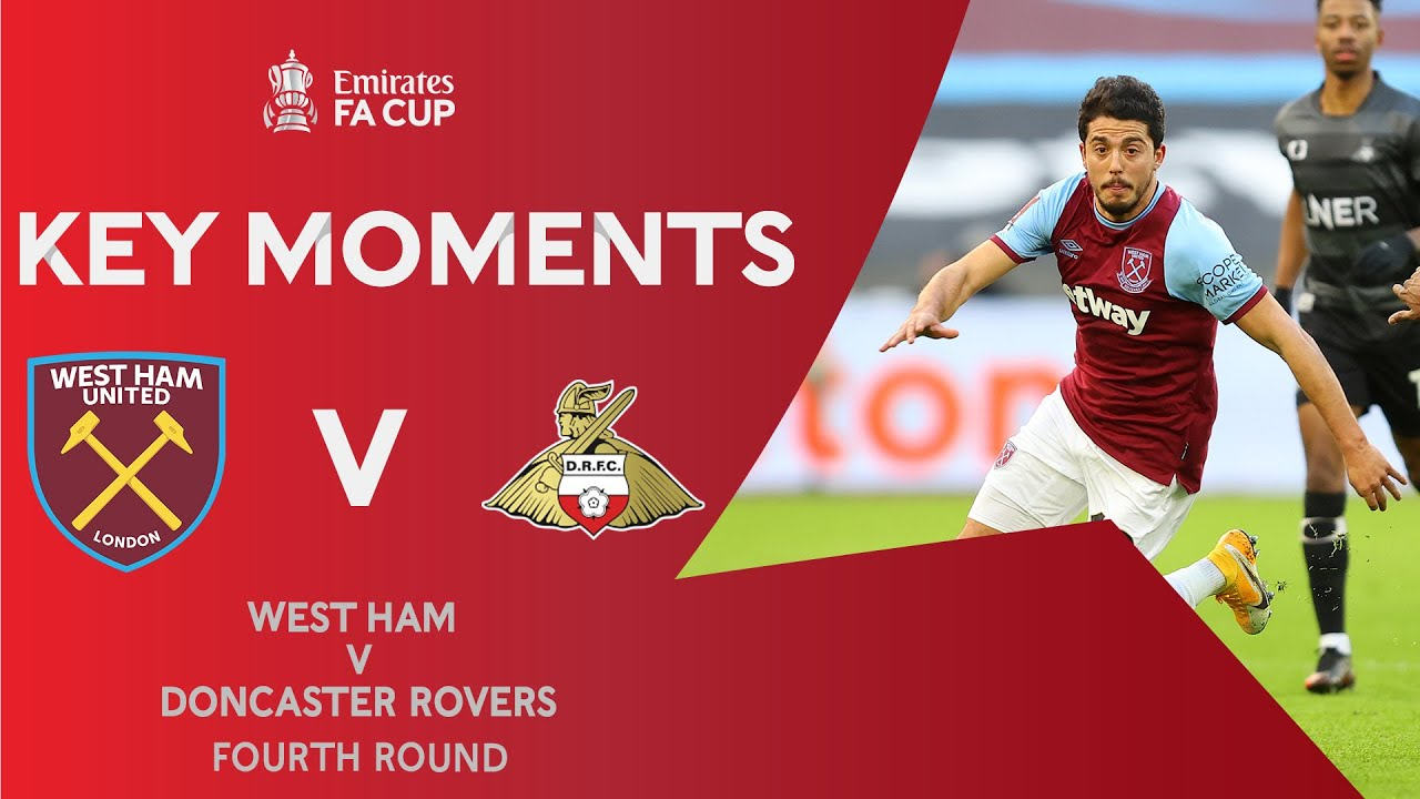 West Ham v Doncaster Rovers | Key Moments | Fourth Round | Emirates FA Cup 2020-21