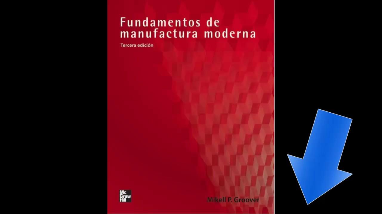 Fundamentos de Manufactura Moderna de Groover ( Tercera Edición)