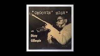 Dizzy Gillespie - Groovin' High [1955]