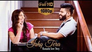 Prabh Gill | Ishq Tera | Full Video | Malkit & Amandeep | Latest Punjabi Pre Wedding Song Video 2017