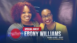 Guest Prophetess Ebony Williams - The Conversation with Maria Byrd