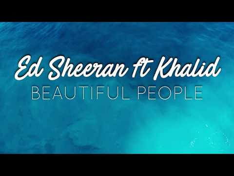 Ed Sheeran Ft Khalid - Beautiful People (Traduzione In ITALIANO)