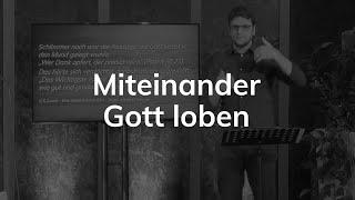 Miteinander Gott loben - Kolosser 3,16-17 - Maiko Müller