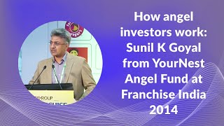 How angel investors work  Sunil K Goyal