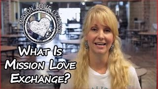 what is mission love exchange?