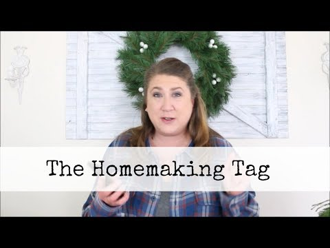 The Homemaking Tag | SAHM| Work From Home