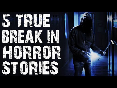 5 TRUE Absolutely Terrifying & Chilling Break In Horror Stories | (Scary Stories)