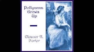 Pollyanna Grows Up (FULL Audiobook)