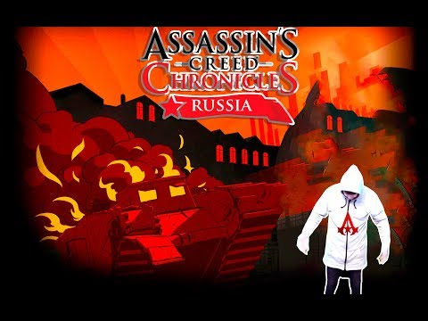 Assassin's creed chronicles RUSSIA in Virtual Life