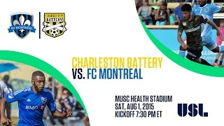 Livestream: FC Montreal vs. Charleston Battery - August 1
