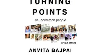 URNING POINTS of uncommon people