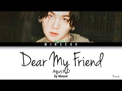 AGUST D (SUGA (슈가)) - Dear my friend (어땠을까) (Feat. Kim Jong Wan) (Color Coded/Han/Rom/Eng Lyrics)