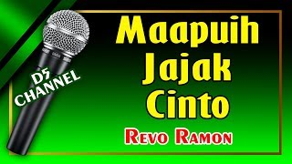 Maapuih Jajak Cinto (Karaoke Minang) ~ Revo Ramon