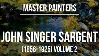 John Singer Sargent - Volume 2 - Landscapes - A collection of paintings 4K Ultra HD