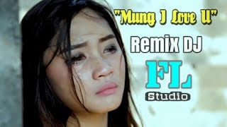 Download MUNG I LOVE YOU COVER MALA AGATHA REMIX DJ FL STUDIO BREAKBEAT Mp3
