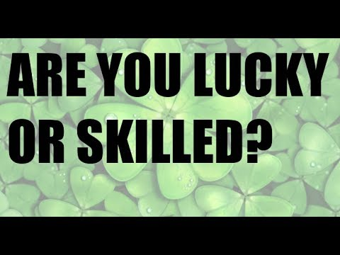INVESTING LUCK VERSUS SKILL - HOW TO KNOW?